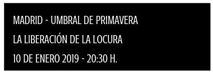 LA LIBERACIÓN DE LA LOCURA UMBRAL DE PRIMAVERA